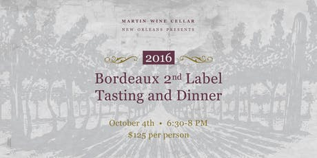 2016 Bordeaux 2nd Label Tasting and Dinner tickets