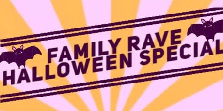Family Rave - Halloween Special tickets