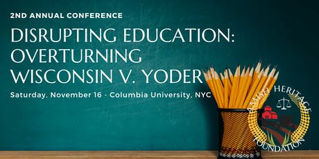 Overturning Wisconsin v. Yoder: Making Education a Federal Right for All Children (2nd Annual Conference) tickets
