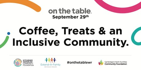 On the Table - Coffee, treats and an inclusive community with KWCF, CNDCF & EAFWR tickets