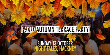 Faded - Autumn Terrace Party tickets