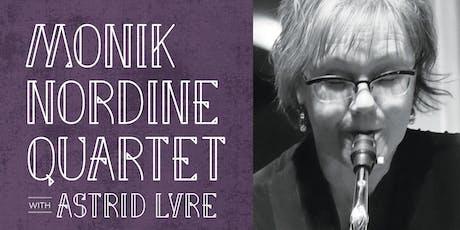 The Monik Nordine Quartet with Astrid Lyre tickets