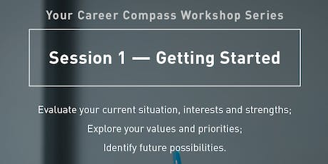 Your Career Compass Workshop Series: Session 1 – Getting Started tickets