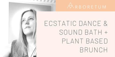 Ecstatic Dance, Sound Bath, Song Circle + Plant based Brunch