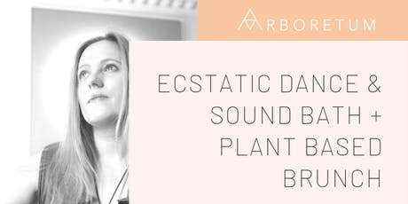 Ecstatic Dance, Sound Bath, Song Circle + Plant based Brunch tickets