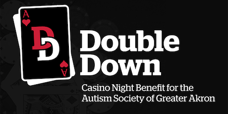Double Down: Casino Night Benefit for the Autism Society of Greater Akron tickets