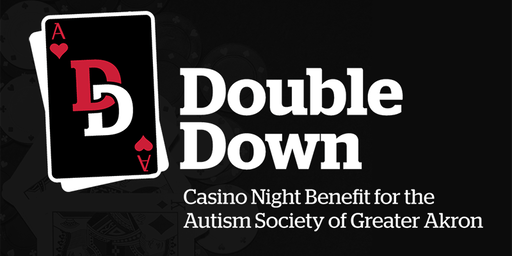 Double Down: Casino Night Benefit for the Autism Society of Greater Akron