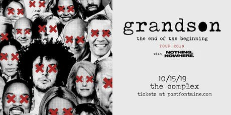 grandson - the end of the beginning with nothing, nowhere tickets