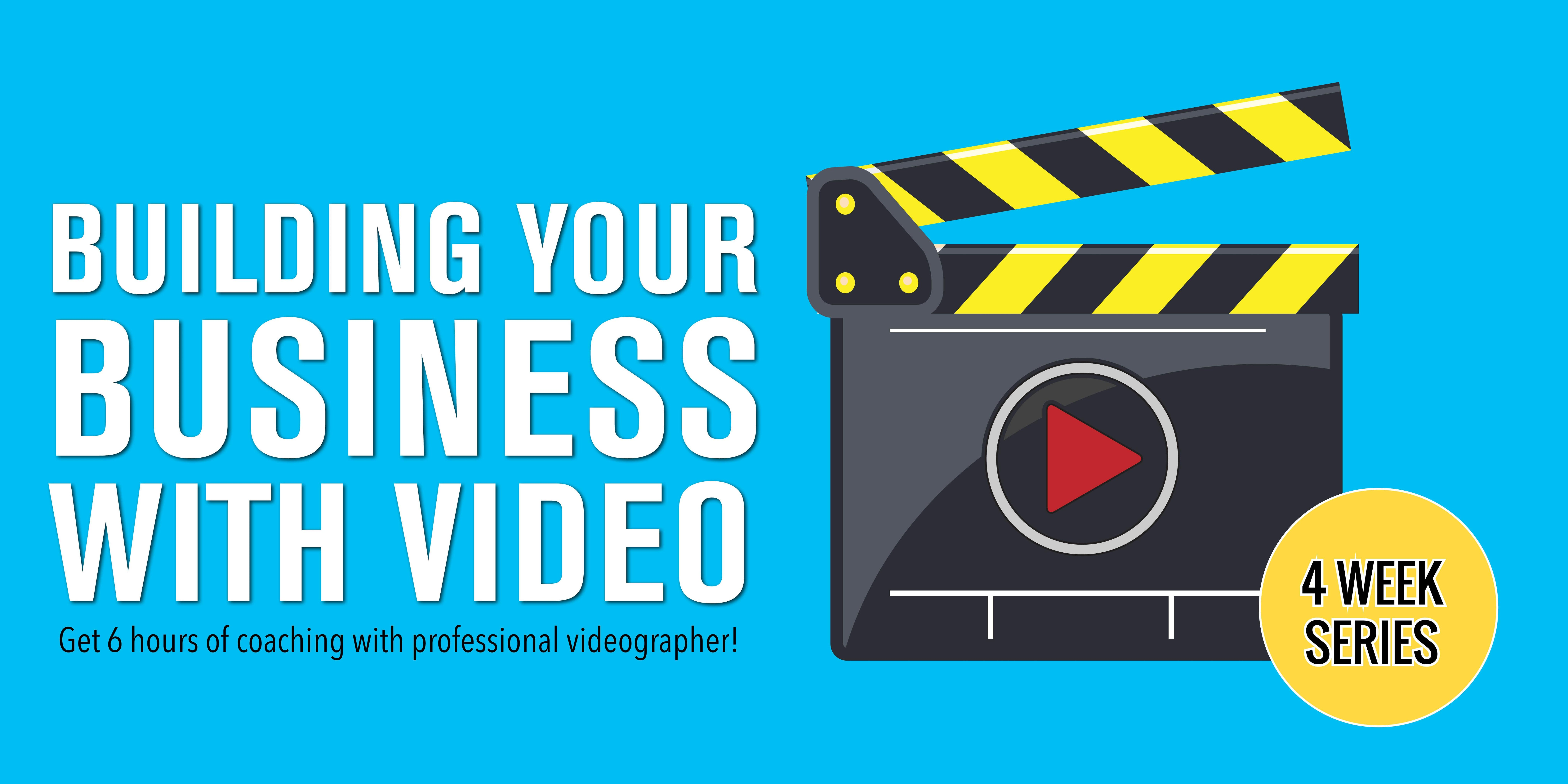 Building Your Business with Video 10/1, 10/8, 10/15, 10/22