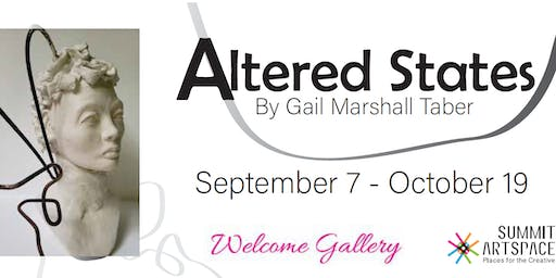 Altered States by Gail Marshall Taber runs Sept. 7-Oct. 19