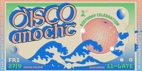 Disco Anocht 10: 1st Birthday Celebration tickets