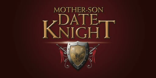 Mother-Son Date Knight