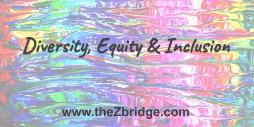 The Business Case for Diversity Equity & Inclusion: An Interactive Workshop