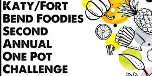 Katy/Fort Bend Foodies Second Annual One Pot Challenge