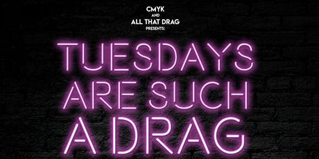 Tuesdays Are Such A Drag tickets