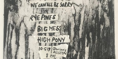 Rye Pines, High Pony, Big Mess, We Can All Be Sorry tickets