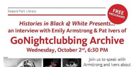 Histories in Black & White Presents…  GoNightclubbing Archive tickets