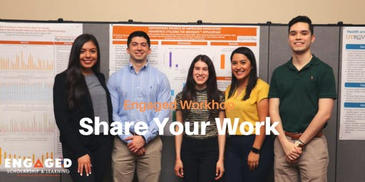 Engaged Workshop: Share Your Work