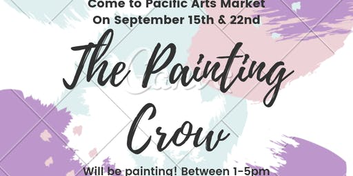 The Painting Crow at Pacific Arts Market!