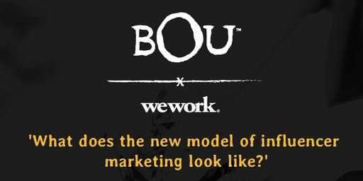 BOU x WeWork - What Does The New Model of Influencer Marketing Look Like?
