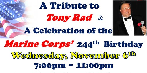 Tony Rad Tribute & Marine Corps Birthday Celebration