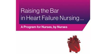 Raising the Bar in Heart Failure Nursing - A Program for Nurses, by Nurses tickets