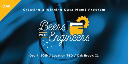 Beers with Engineers: Creating a Winning Data Management Program - Oak Brook