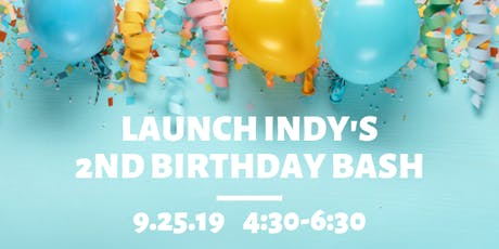 Launch Indy's 2nd Birthday Bash tickets