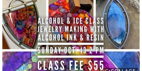 Alcohol & Ice: Jewelry Making with Resin and Alcohol Ink tickets