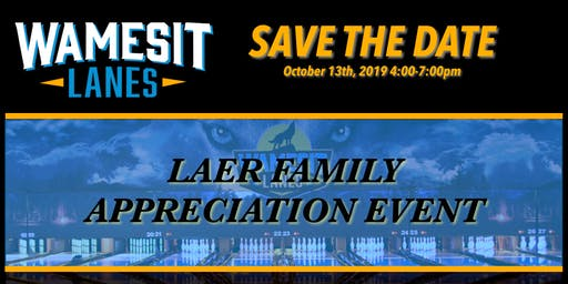 LAER FAMILY APPRECIATION EVENT