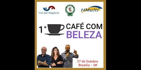 1º Café com BELEZA, saboreando conhecimentos - Brasilia-DF ingressos