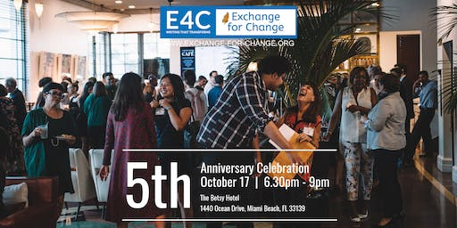 Exchange For Change's 5th Anniversary Fundraiser