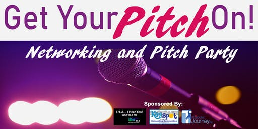 Get Your Pitch On!  Networking and Pitch Party