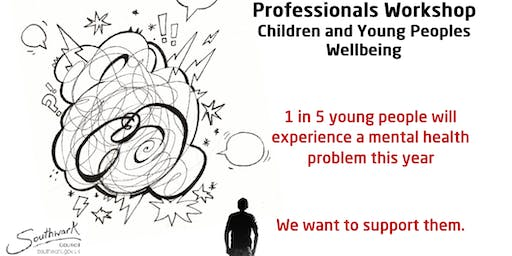 Professionals' Workshop - Children and Young People's Wellbeing