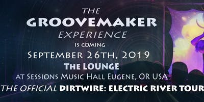The Groovemaker Experience: Dirtwire After Party