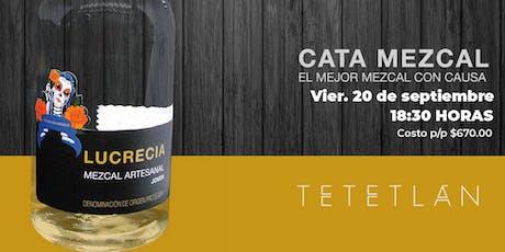 Cata Mezcal Lucrecia en Tetetlán boletos