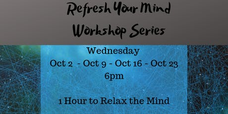 Refresh Your Mind Workshop Series tickets