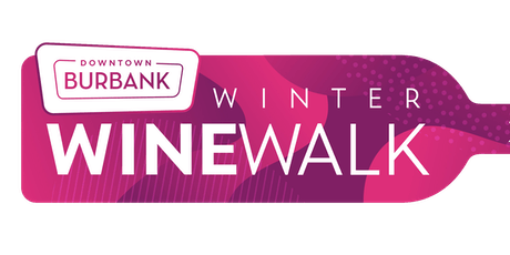 Burbank Winter Wine Walk! Nov. 16th 4pm-7pm tickets