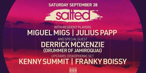 Salted ft. Derrick McKenzie, Miguel Migs, Julius Papp at Monarch