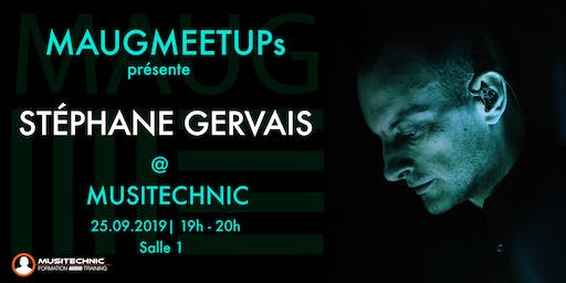 MAUGmeetup with Stéphane Gervais