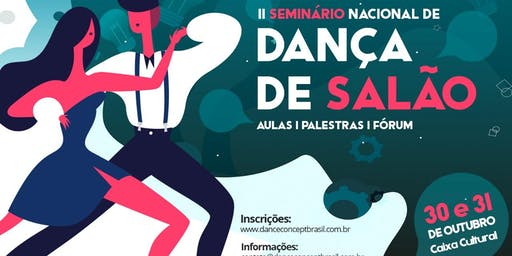 Seminário Nacional de Dança de Salão 2019 - Mesa 2 - O ensino e metodologias das danças a dois hoje - 30/10/19 - 8:30 - 10:15