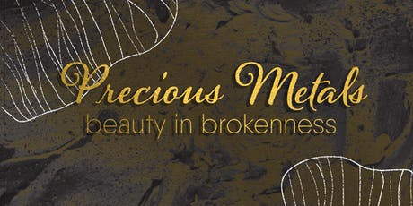 Precious Metals: Beauty In Brokenness Show tickets