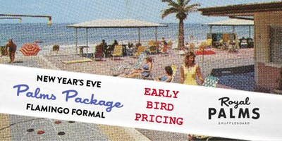 EARLY BIRD PALMS PACKAGE at The Royal Palms New Year's Eve Flamingo Formal