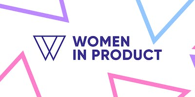 Fireside Chat: Building an Inclusive Culture & Supporting Women in Product