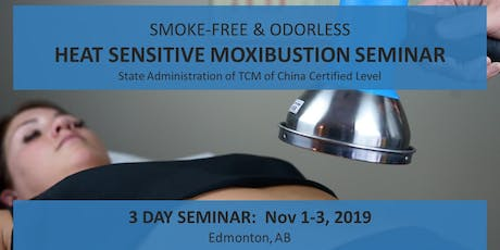 Smoke-free & Odorless Edmonton Heat Sensitive Moxibustion 3 day workshop 净烟无味 埃德蒙顿热敏灸核心技术初级班 tickets