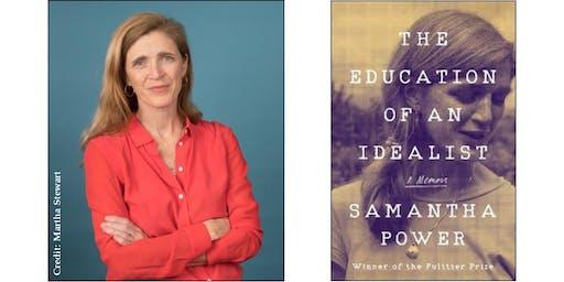 "Samantha Power -- ""The Education of an Idealist"""