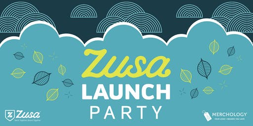Zusa Launch Party, presented by Merchology
