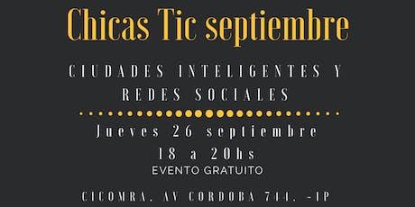 Encuentro septiembre chicas TIC - Oportunidades ciudades inteligentes y Redes sociales entradas