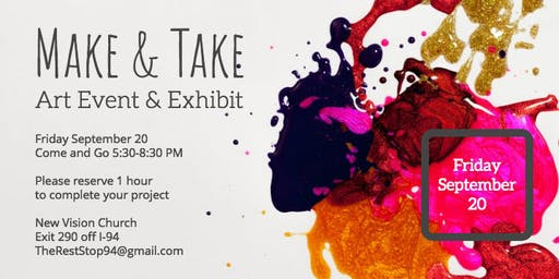 Make And Take Art Event & Exhibit
