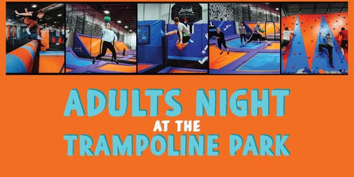2020 Adults Night at Trampoline Park-21+ Night at Altitude Chicago (2/20)